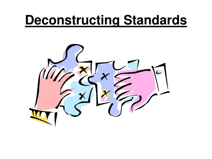 Deconstructing Standards
