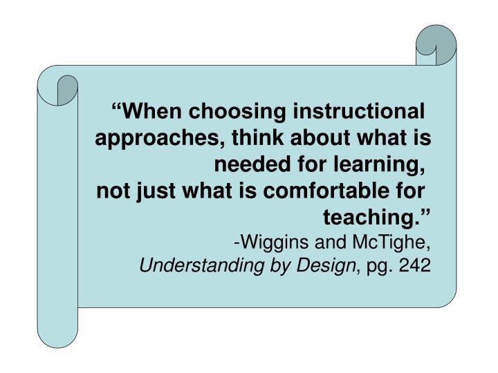 """When choosing instructional"