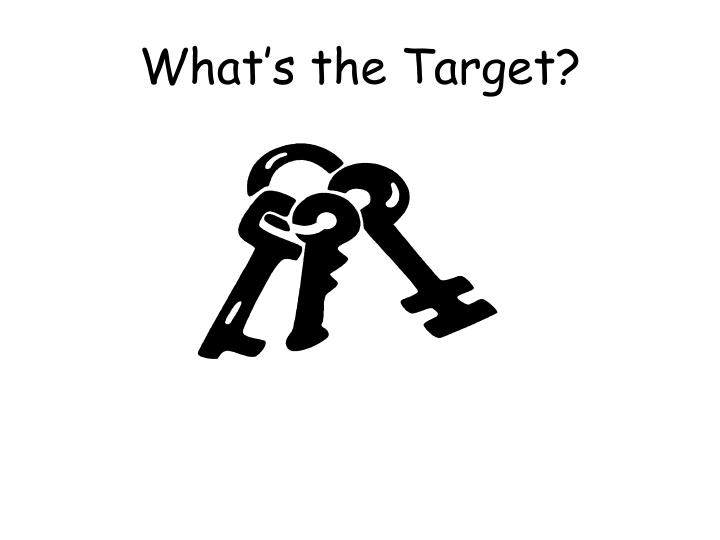 What's the Target?