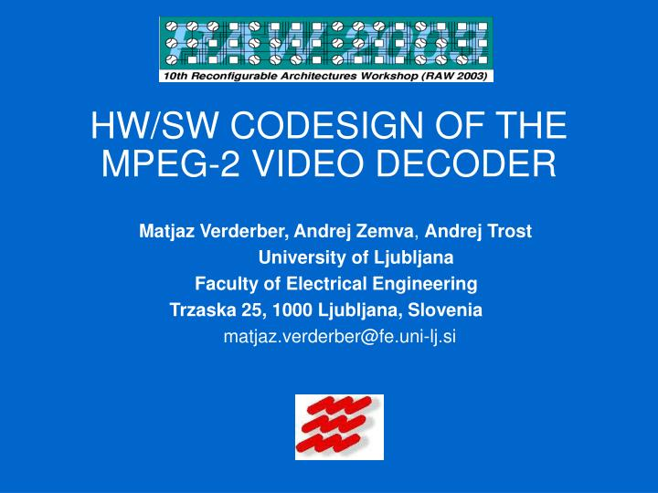 hw sw codesign of the mpeg 2 video decoder n.