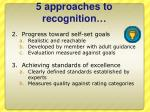 5 approaches to recognition1