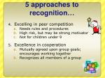 5 approaches to recognition2