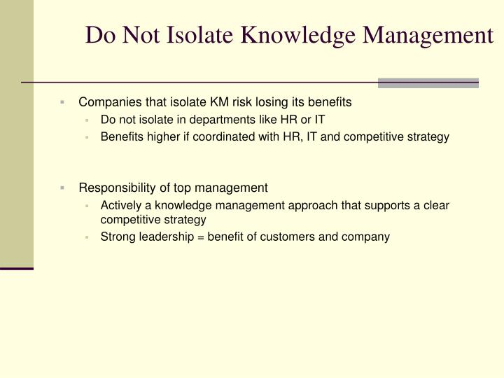 Do Not Isolate Knowledge Management