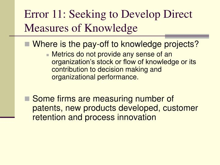 Error 11: Seeking to Develop Direct Measures of Knowledge