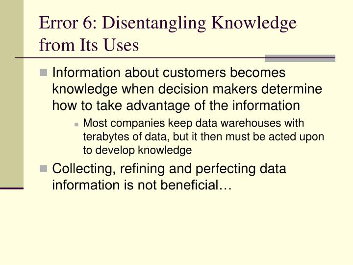 Error 6: Disentangling Knowledge from Its Uses