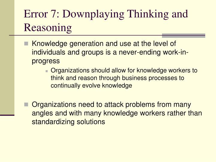 Error 7: Downplaying Thinking and Reasoning