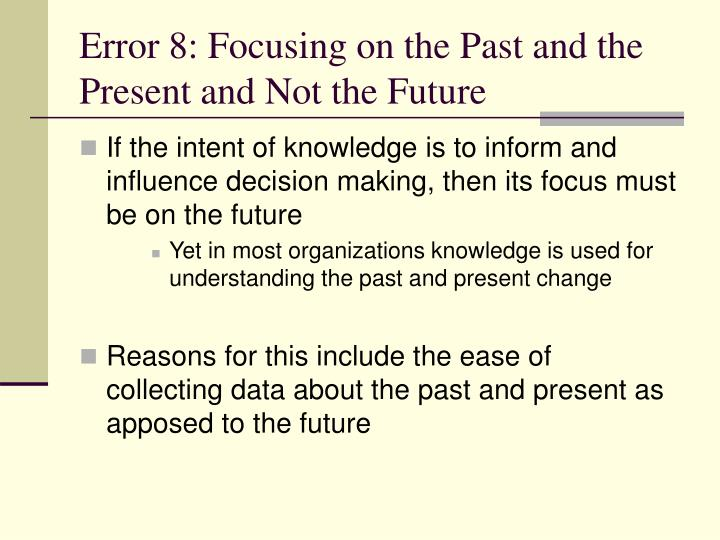 Error 8: Focusing on the Past and the Present and Not the Future