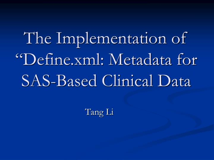the implementation of define xml metadata for sas based clinical data n.
