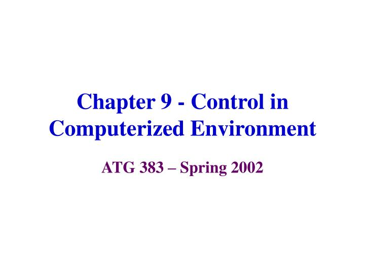 chapter 9 control in computerized environment n.