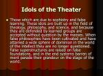 idols of the theater