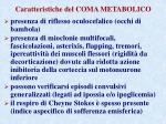 caratteristiche del coma metabolico1