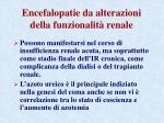 encefalopatie da alterazioni della funzionalit renale1
