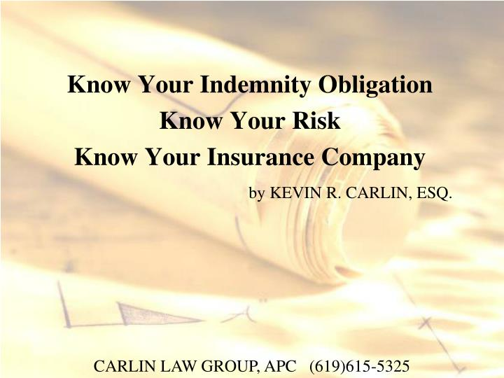 know your indemnity obligation know your risk know your insurance company by kevin r carlin esq n.