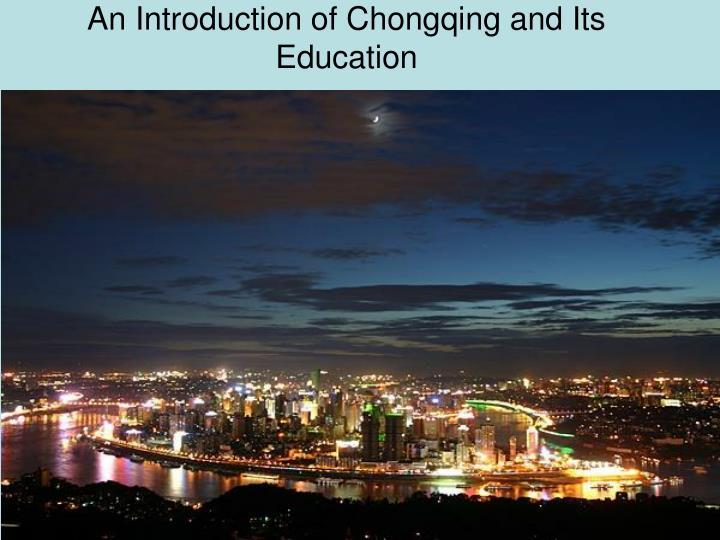 an introduction of chongqing and its education n.