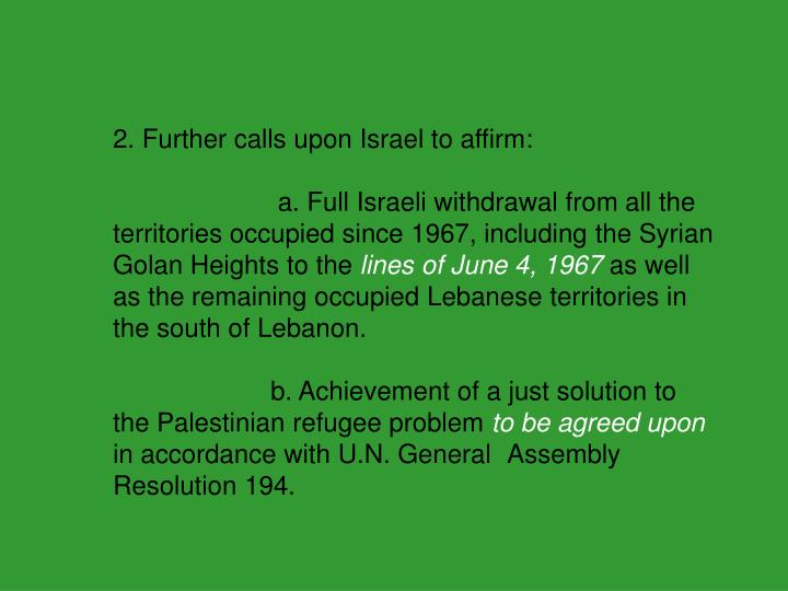 2. Further calls upon Israel to affirm: