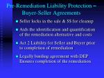 pre remediation liability protection buyer seller agreements