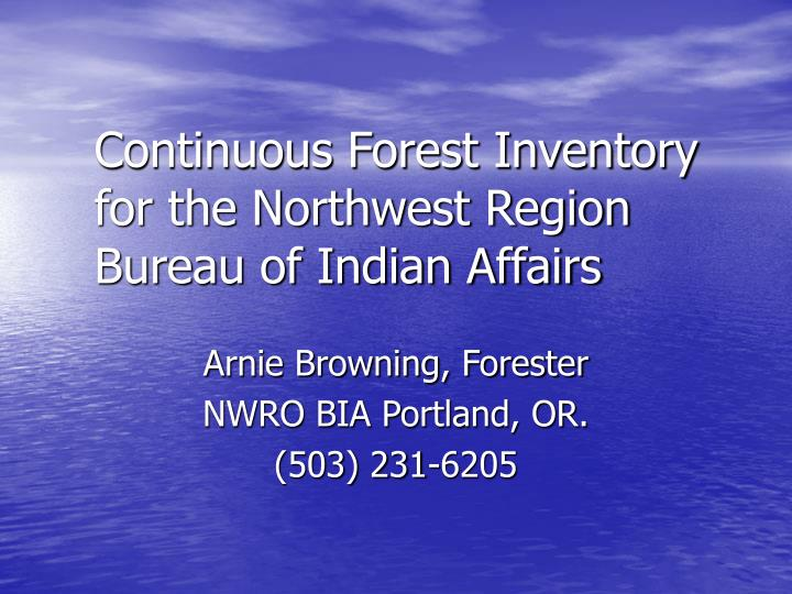 continuous forest inventory for the northwest region bureau of indian affairs n.
