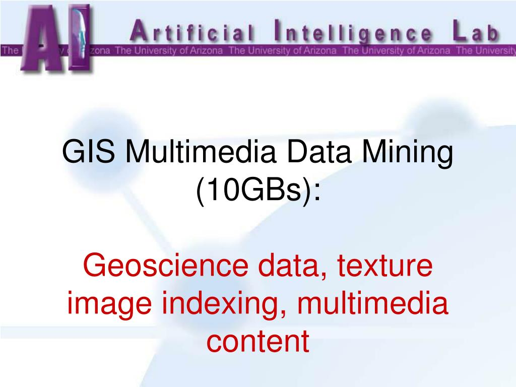 GIS Multimedia Data Mining (10GBs):