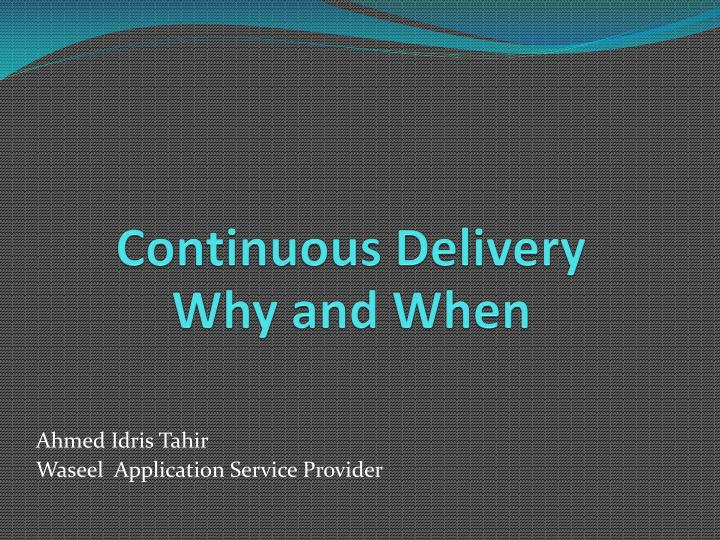 continuous delivery why and when n.
