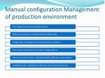 manual configuration management of production environment