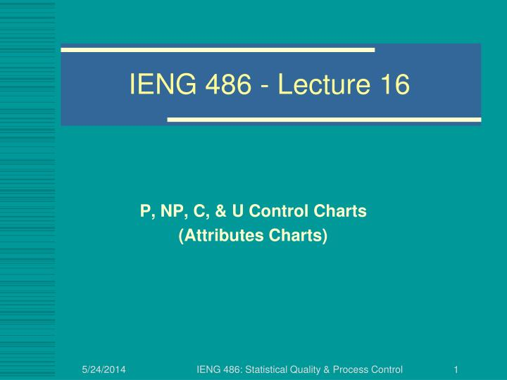 ieng 486 lecture 16 n.