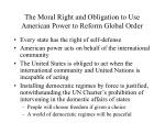 the moral right and obligation to use american power to reform global order