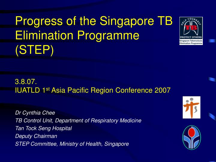 progress of the singapore tb elimination programme step n.