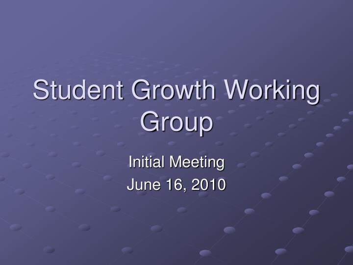 student growth working group n.