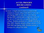 accel progrm hours limits continued