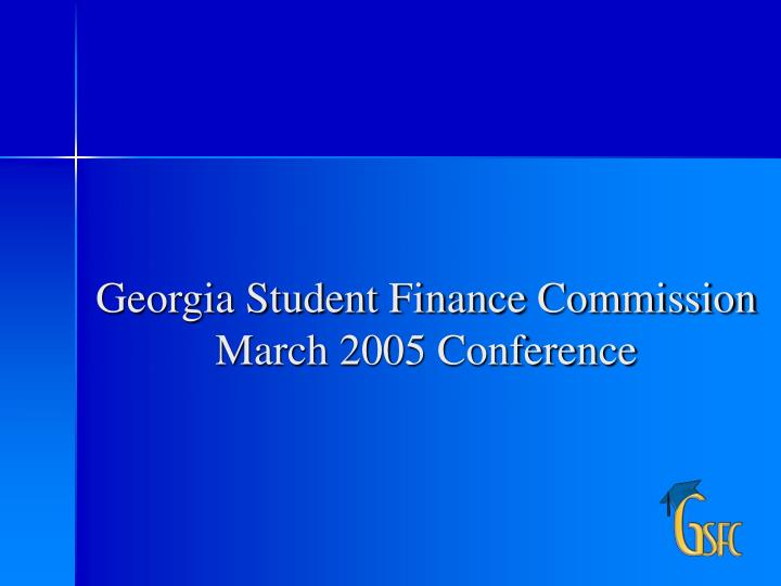 georgia student finance commission march 2005 conference n.
