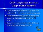 gsfc origination services single source partners1