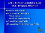 gsfc service cancelable loan scl program overview