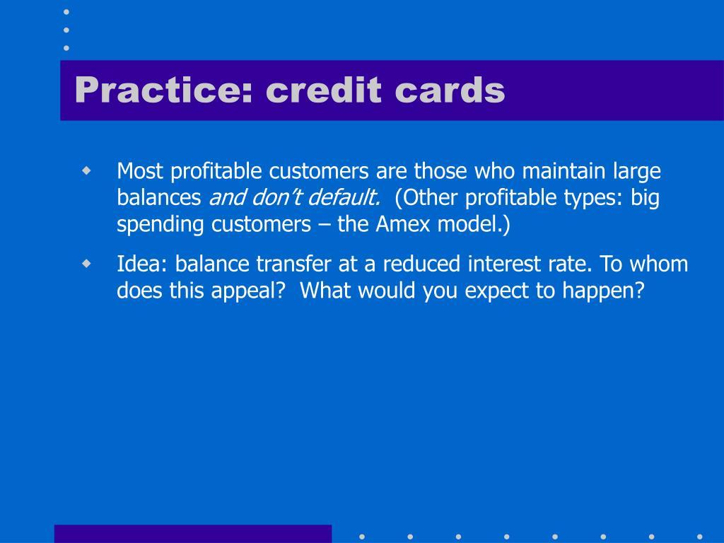Practice: credit cards