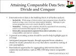 attaining comparable data sets divide and conquer
