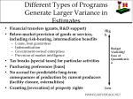 different types of programs generate larger variance in estimates