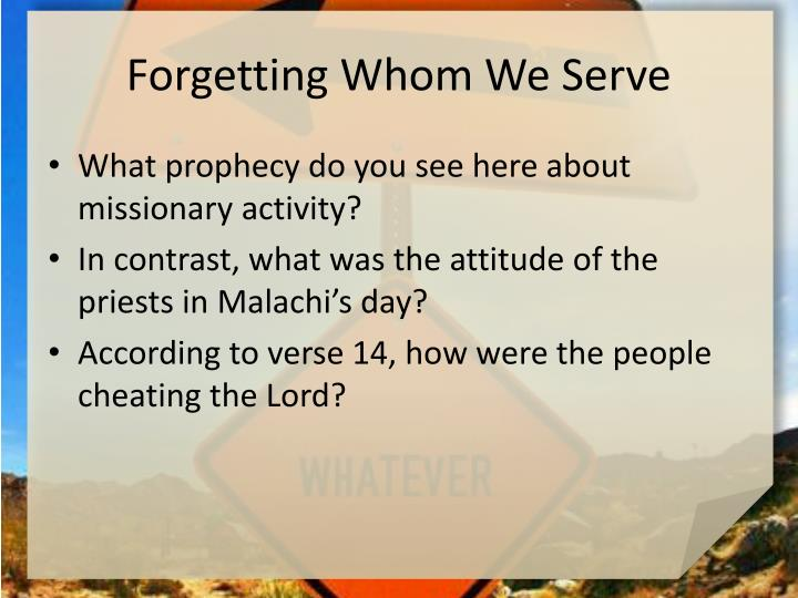 Forgetting Whom We Serve