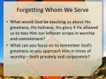 forgetting whom we serve1