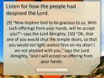 listen for how the people had despised the lord2