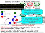 locality estimation for warehouse queries