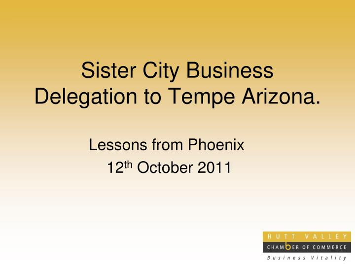 sister city business delegation to tempe arizona n.