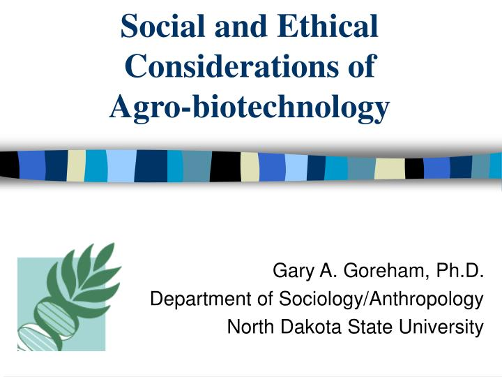 social and ethical considerations of agro biotechnology n.
