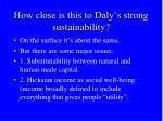 how close is this to daly s strong sustainability