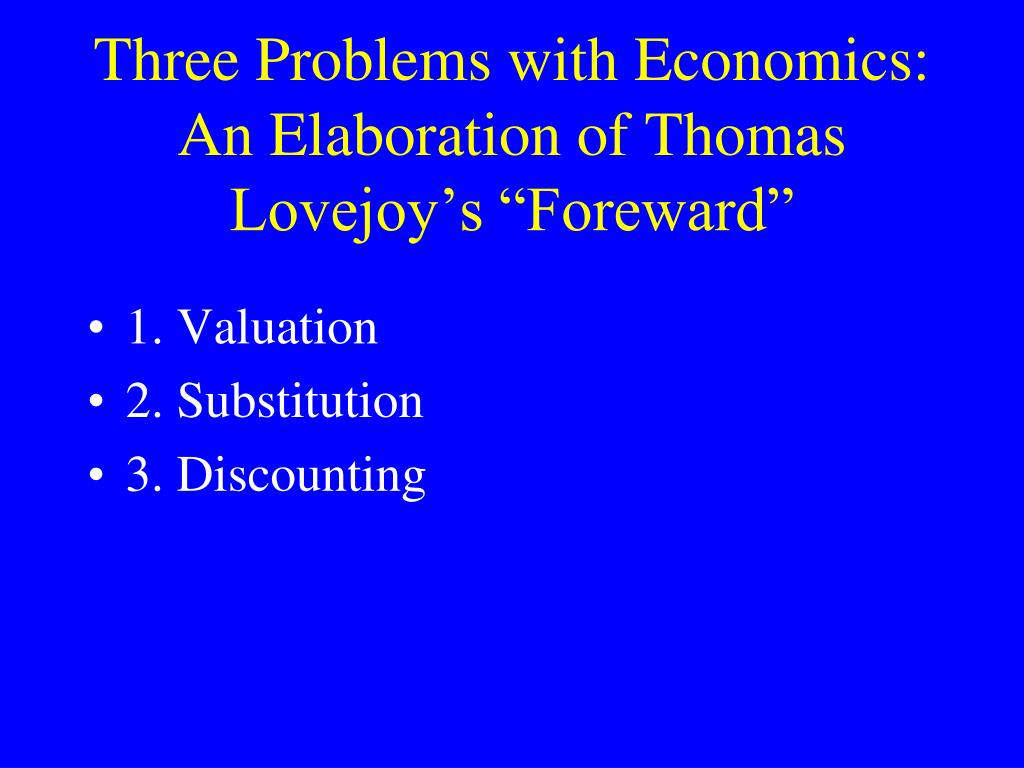 three problems with economics an elaboration of thomas lovejoy s foreward l.