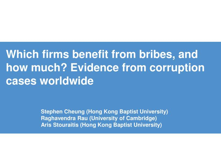 which firms benefit from bribes and how much evidence from corruption cases worldwide n.