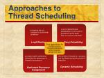 approaches to thread scheduling