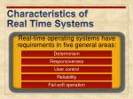 characteristics of real time systems