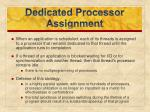 dedicated processor assignment