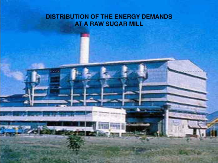 distribution of the energy demands at a raw sugar mill n.