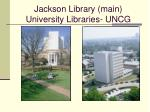 jackson library main university libraries uncg