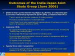 outcomes of the india japan joint study group june 2006